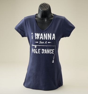 """I Wanna See A Pole Dance"" T-Shirt (female) - Front View"