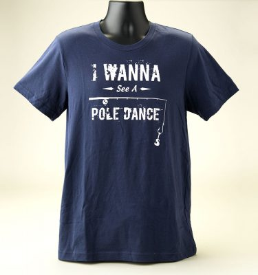 """I Wanna See A Pole Dance"" T-Shirt (male) - Front View"