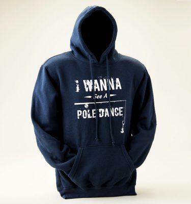 """I Wanna See A Pole Dance"" Sweatshirt - Front View"
